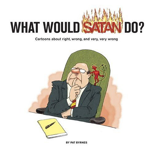 Cover of the book What Would Satan Do